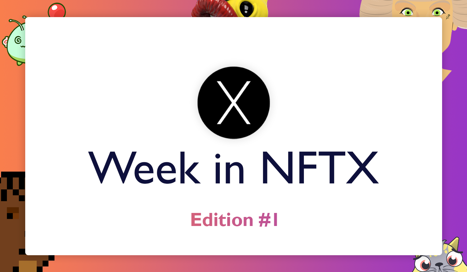 NFTX Weekly Round-Up #1